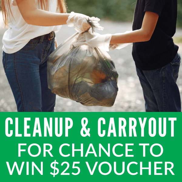 Cleanup and Carryout for a chance to win a $25 voucher!